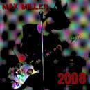 Max Miller - 2008