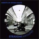 Agents Of Good Roots - STRAIGHTAROUND