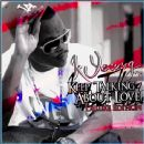 K. Young - Keep Talkin About Love - Deluxe Edition
