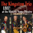 The Kingston Trio Live At The Historic Yuma Theatre