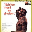 The Jolson Story - Rainbow 'Round My Shoulder