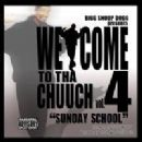 "Presents Welcome To Tha Chuuch Vol. 4 ""Sunday School"" Mixxtape"