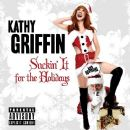 Kathy Griffin - Suckin' It for the Holidays