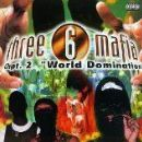 Three 6 Mafia - Chapter 2: World Domination