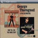 George Thorogood - Ride Til I Die & The Hard Stuff