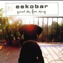 Eskobar - Good Day for Dying