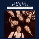 Rare Earth Album - Greatest Hits And Rare Classics