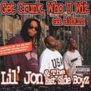Lil Jon & Eastside Boyz - Get Crunk Who U Wit Da Album