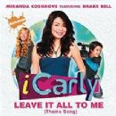 Leave It All To Me (Theme Song) - Miranda Cosgrove - Miranda Cosgrove