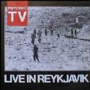 Psychic TV - Live In Reykjavik