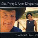 Slim Dusty - Travelin' Still...Always Will