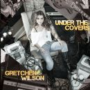 Gretchen Wilson - Under the Covers