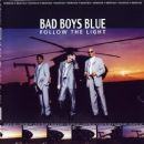 Bad Boys Blue - Follow The Light