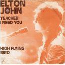Elton John - Teacher I Need You / High Flying Bird