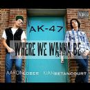 AK-47 Album - Where We Wanna Be