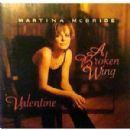 A Broken Wing / Valentine - Martina McBride