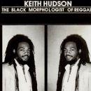 Keith Hudson - The Black Morphologist of Reggae