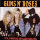 Sex, Guitars and Audiotapes - Guns N' Roses - Guns N' Roses
