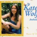 The Kate Wolf Anthology: Weaver of Visions