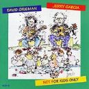 Jerry Garcia - Not For Kids Only