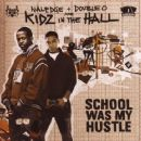 Kidz In The Hall - School Was My Hustle