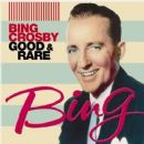 Bing Crosby - Good & Rare