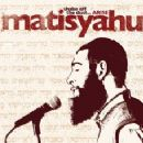 Matisyahu - Shake Off the Dust...Arise