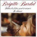 Brigitte Bardot - Toutes Les Bêtes Sont À Aimer / La Chasse
