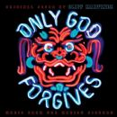 Cliff Martinez - Only God Forgives