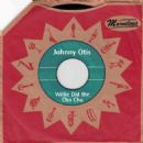 Johnny Otis - Willie Did the Cha Cha (Marvelous)
