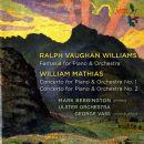 William Mathias - Mathias: Piano Concertos Nos. 1 & 2 - Vaughan Williams: Fantasia