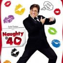 Naughty @ 40 Movie stills n posters - 454 x 645