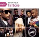 Playlist: The Very Best Of Fishbone