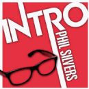 Phil Silvers - Intro: Phil Silvers - EP
