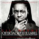 Official White Label - Unreleased And Unheard Music From Weezy F. Baby