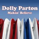 Makin' Believe - Dolly Parton - Dolly Parton