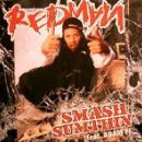 Redman - Smash Sumthin'
