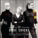 Dixie Chicks - The Neighbor