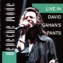 Live In David Gahan's Pants
