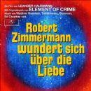 Element of Crime - Robert Zimmermann Wundert Sich Über Die Liebe