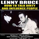 Lenny Bruce - How to Talk Dirty and Influence People