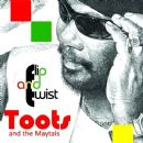 Toots & The Maytals - Flip And Twist