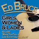 Ed Bruce - Girls, Women & Ladies