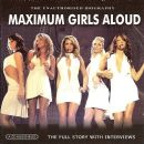 Maximum Girls Aloud: The Unauthorised Biography Of Girls Aloud