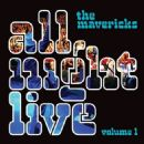 The Mavericks - All Night Live, Vol. 1