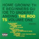 Home Grown! The Beginner's Guide To Understanding The Roots, Volume One