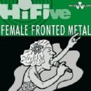 Hi Five - Female Fronted Metal