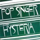Pop Singer / Hysteria
