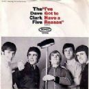 The Dave Clark Five - I've Got To Have A Reason