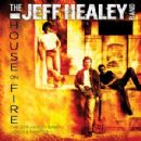 Jeff Healey Band - House On Fire: The Jeff Healey Band Demos & Rarities